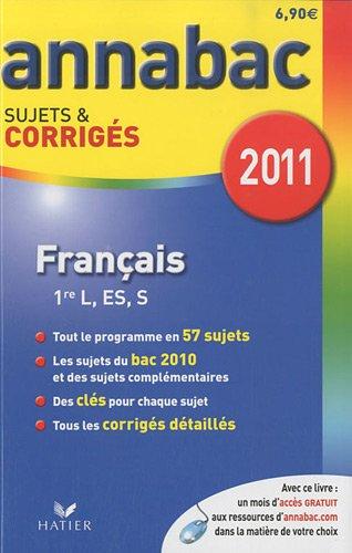 Français 1e séries générales L, ES, S : Sujets et corrigés 2011