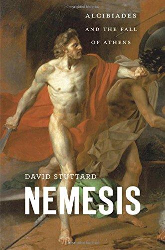 Nemesis: Alcibiades and the Fall of Athens por David Stuttard