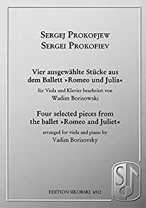 "Prokofiev: Vier Ausgewahlte Stucke Aus Dem Ballett ""Romeo Und Julia""/Four Selected Pieces From The Ballet ""Romeo And Juliet"": For Viola And Piano"