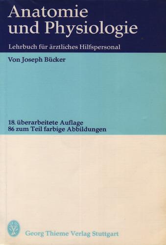 Anatomie und Physiologie. Lehrbuch für ärztliches Hilfspersonal.