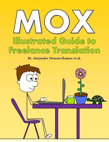 Mox: Illustrated Guide to Freelance Translation: Volume 1 por Alejandro Moreno-Ramos