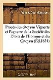 Telecharger Livres Proces des citoyens Vignerte et Pagnerre Membres de la Societe des Droits de l Homme et du Citoyen (PDF,EPUB,MOBI) gratuits en Francaise