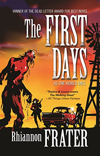 The First Days (As the World Dies, Book One) by [Frater, Rhiannon]