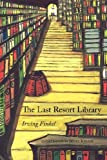 Last Resort Library, The by Irving Finkel (2007-04-18)