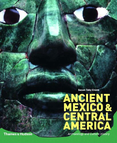 Ancient Mexico & Central America: Archaeology and Culture History