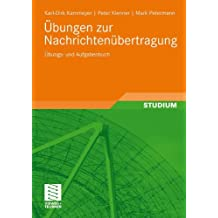 Übungen zur Nachrichtenübertragung: Übungs- und Aufgabenbuch
