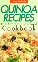Quinoa Recipes:  The Ancient Superfood Cookbook (English Edition)