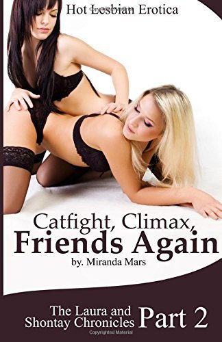 Catfight, Climax, Friends Again: Hot Les...