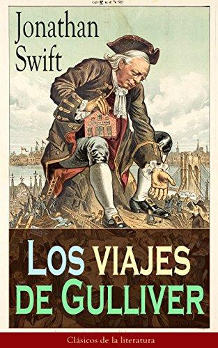 Los viajes de Gulliver: Clásicos de la literatura por Jonathan Swift