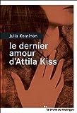 Le dernier amour d'Attila Kiss (La brune) - Format Kindle - 9782812610233 - 6,49 €