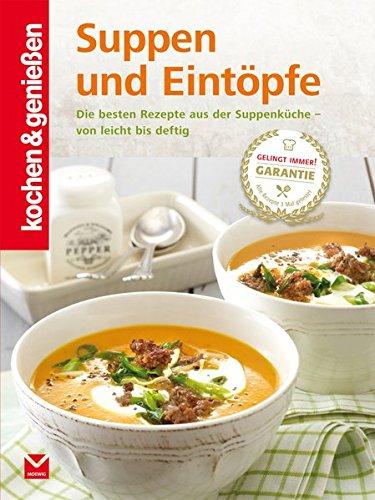 Suppen und Eintöpfe (Kochen & Genießen )