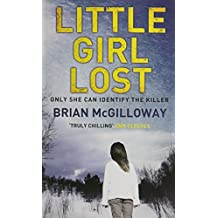 Little Girl Lost by Brian McGilloway (2012-04-01)