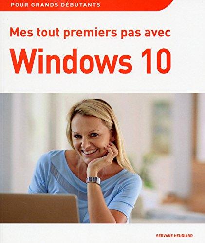 Mes tout premiers pas avec Windows 10 par Servane HEUDIARD