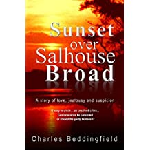 Sunset over Salhouse Broad: A story of love, jealousy and suspicion by Charles Beddingfield (2013-02-22)