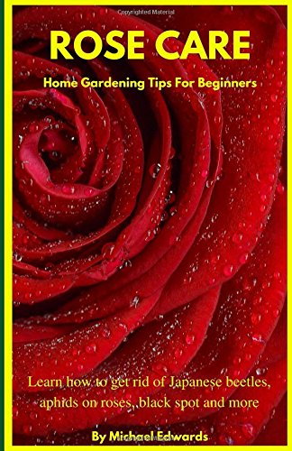 rose-care-home-gardening-tips-for-beginners-learn-how-to-get-rid-of-japanese-beetles-aphids-on-roses