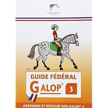 Guide fédéral Galop 3 : Préparer et réussir son Galop 3