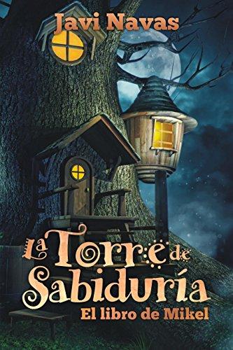 La Torre de Sabiduría. El libro de Mikel por Javi Navas