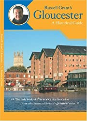 Russell Grant's Gloucester: A Historical Guide