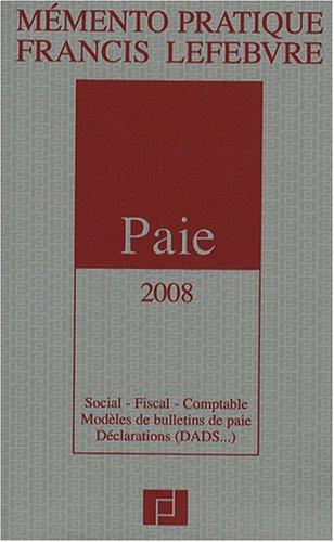 Paie : Social, fiscal, comptable, modèles de bulletins de paie, déclarations (DADS.)