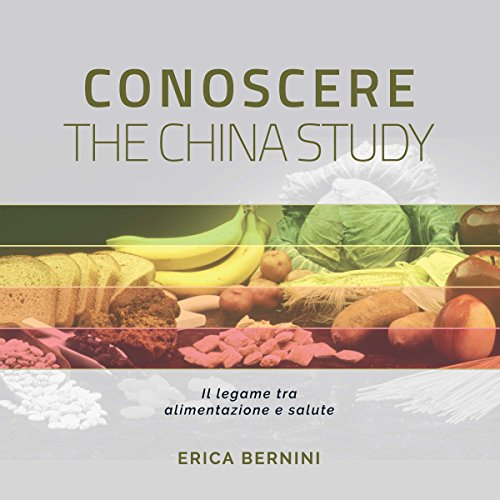 Conoscere The China Study  Audiolibri