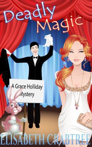 free kindle book Deadly Magic (Grace Holliday Cozy Mystery Book 1)