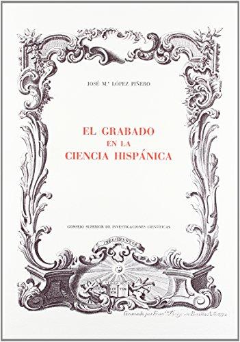El grabado en la ciencia hispánica por José María López Piñero