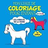Mon Livre de Coloriage pour Enfant, dès 2 ans: Les animaux de la ferme.: 2e édition.
