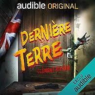 Dernière Terre. La série complète par Clément Rivière