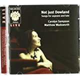 Not Just Dowland (Songs For Soprano And Lute By Dowland/ Rosseter/ Johnson)