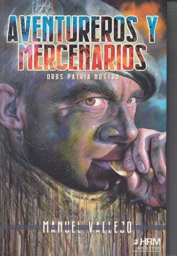 Aventureros y mercenarios: Orbs patria nostra