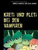 Kreti und Pleti bei den Vampiren - Außerirdisch Hoch Zwei Band 2 - Angela Haubrich