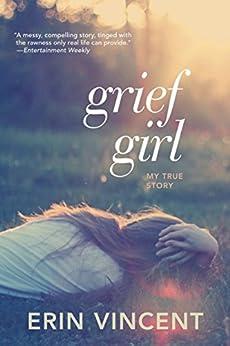 Descargar El Autor Torrent Grief Girl: My True Story De PDF