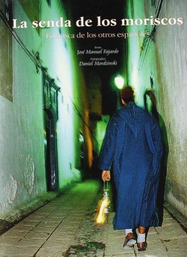 Descargar Libro (E) La senda de los moriscos (Culturas) de Jose Manuel Fajardo