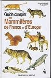 Guide complet des Mammifères de France et d'Europe - Delachaux et Niestlé S.A - 01/01/1995
