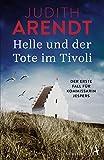 Helle und der Tote im Tivoli von Judith Arendt