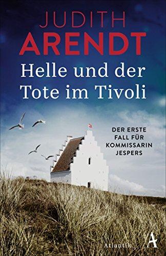 Arendt, Judith: Helle und der Tote im Tivoli
