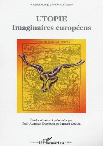 Utopie. : Imaginaires européens, pour penser et agir en Europe