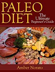 Paleo Diet: The Ultimate Beginner's Guide (English Edition)