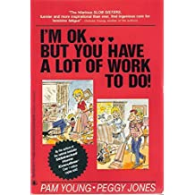 I'm Okay...but You Have a Lot of Work to Do! by Pam Young (1989-10-02)