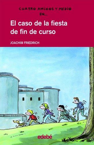El caso de la fiesta de fin de curso (CUATRO AMIGOS Y MEDIO) por Joachim Friedrich