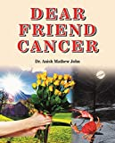 Dear Friend Cancer (1 Book 2017)