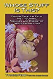 Whose Stuff Is This? Finding Freedom from the Thoughts, Feelings, and Energy of Those Around You (English Edition)