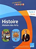 Histoire - Histoire des arts Cycle 3 CM1/CM2 : Fichier ressources avec 15 livres de l'élève (1Cédérom)