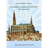 La catedral de Toledo en el siglo XVI. Vida, arte y personas (COEDICIONES)