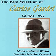 The Best Selection of Carlos Gardel (Gloria 1927)