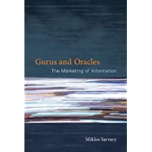Gurus and Oracles: The Marketing of Information (MIT Press) (English Edition)