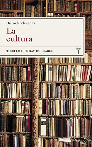 La cultura: Todo lo que hay que saber por Dietrich Schwanitz