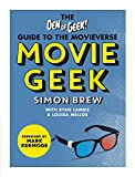 Movie Geek: The Den of Geek Guide to the Movieverse by Den of Geek, Simon Brew