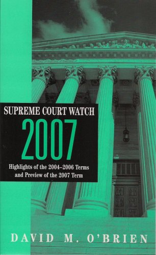 supreme-court-watch-2007-highlights-of-the-2004-2006-terms-and-preview-of-the-2007-term
