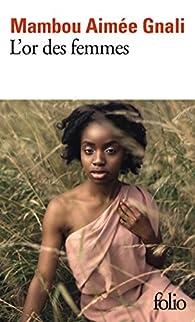 L'or des femmes par Mambou Aimée Gnali